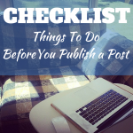 My Checklist – Before I Post