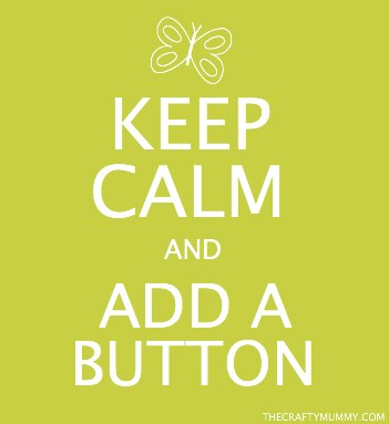 keep calm and add a button