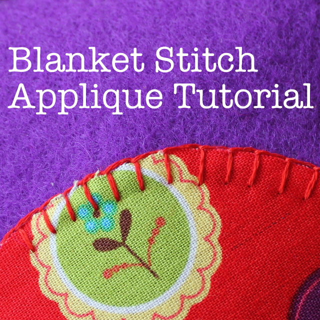 Learn how to blanket stitch an applique with this tutorial - instructions and photos to help you.