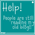 Blogging problem: People are still going to my old blog!