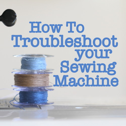 How to troubleshoot your sewing machine - things to try before you take it for a service (click through for tutorial)