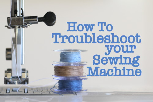 How To Troubleshoot Your Sewing Machine The Crafty Mummy Stunning Troubleshoot Sewing Machine