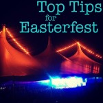Top Tips for Easterfest