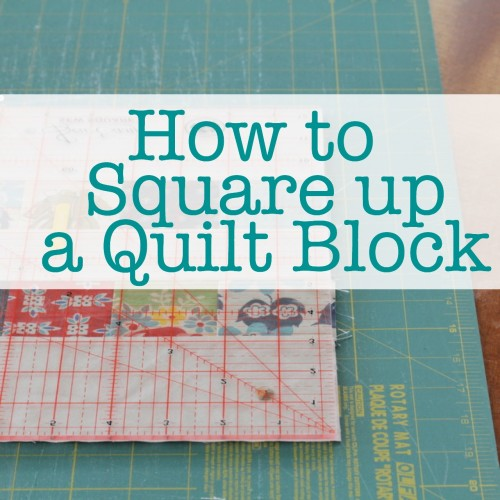How to Square up a Quilt Block • The Crafty Mummy