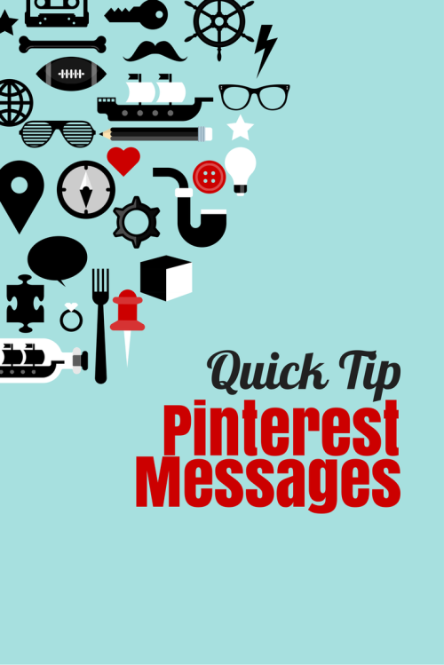 Quick Tip New Pinterest Messages