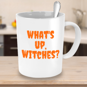 What's Up Witches? Mug