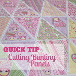 Quick Tip Cutting Bunting Panels